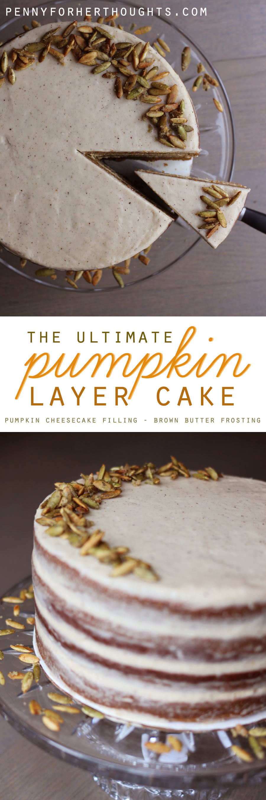 The Ultimate Pumpkin Layer Cake: Brown Butter Frosting and Cheesecake Filling